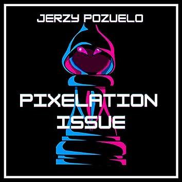 Pixelation Issue