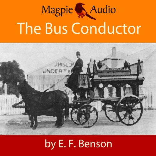 The Bus-Conductor: An E.F. Benson Ghost Story cover art