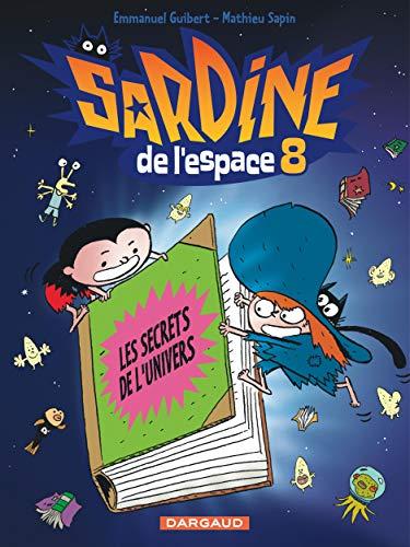 Sardine de l'espace - Tome 8 - Les Secrets de l'univers