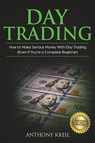 Day Trading: The #1 Day Trading Guide to Learn the Best Trading Strategies to 10x Your Profits (Bonus Beginner Lessons: Analysis of the Stock Market like a Real Pro using Options, Forex & Stocks)