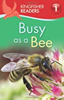 Busy As A Bee (Kingfisher Readers, Level 1)