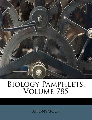 Biology Pamphlets, Volume 785