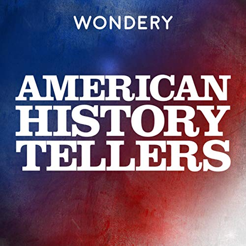 American History Tellers (Ad-free) Podcast By Wondery cover art