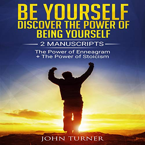 Be Yourself: Discover The Power of Being Yourself: 2 Manuscripts cover art