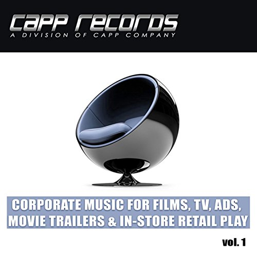 Capp Records, Corporate Music For Films, TV, Ads, Movie Trailers & In-Store...