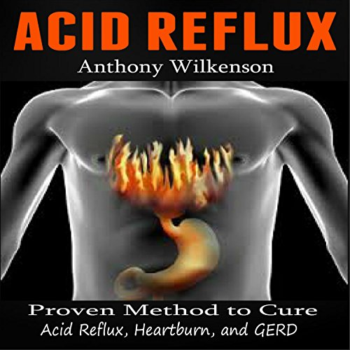 Acid Reflux     Proven Methods to Cure Acid Reflux, Heartburn, and GERD              De :                                                                                                                                 Anthony Wilkenson                               Lu par :                                                                                                                                 Donald R. Emero                      Durée : 1 h et 11 min     Pas de notations     Global 0,0
