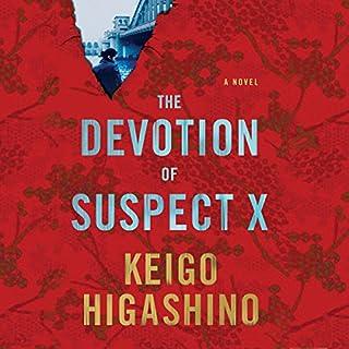 The Devotion of Suspect X                   Autor:                                                                                                                                 Keigo Higashino,                                                                                        Alexander O. Smith Translated by                               Sprecher:                                                                                                                                 David Pittu                      Spieldauer: 9 Std. und 2 Min.     8 Bewertungen     Gesamt 4,1