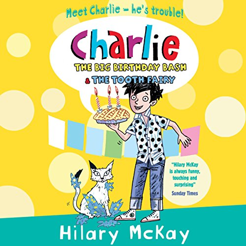 Charlie: The Big Birthday Bash & The Tooth Fairy cover art