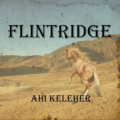 Flintridge Audiobook By Ahi Keleher cover art