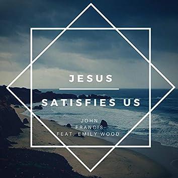 Jesus Satisfies Us (feat. Emily Wood)