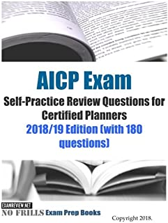 AICP Exam Self-Practice Review Questions for Certified Planners: 2018/19 Edition