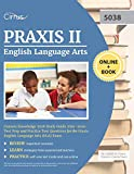 Praxis II English Language Arts Content Knowledge 5038 Study Guide 2019-2020: Test Prep and Practice Test Questions for the Praxis English Language Arts (ELA) Exam - Cirrus Teacher Certification Exam Prep Team