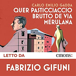 Quer pasticciaccio brutto de via Merulana                   By:                                                                                                                                 Carlo Emilio Gadda                               Narrated by:                                                                                                                                 Fabrizio Gifuni                      Length: 13 hrs and 35 mins     7 ratings     Overall 4.6
