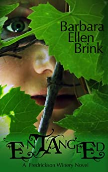 Entangled (The Fredrickson Winery Novels Book 1) by [Barbara Ellen Brink]