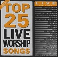 Top 25 Live Worship Songs by Top 25 Live Worship Songs
