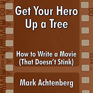 Get Your Hero up a Tree     How to Write a Movie (That Doesn't Stink)              By:                                                                                                                                 Mark Achtenberg                               Narrated by:                                                                                                                                 Eric Cator                      Length: 2 hrs and 58 mins     Not rated yet     Overall 0.0
