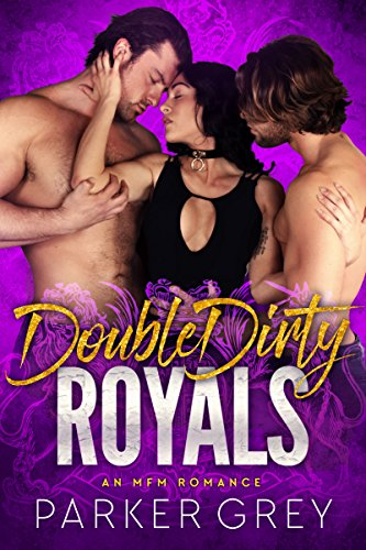 Double Dirty Royals: An MFM Menage Romance (Get Dirty)