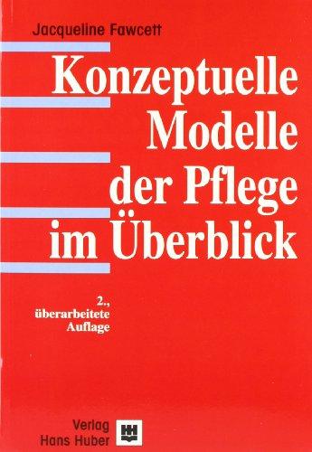 Konzeptuelle Modelle der Pflege im Überblick