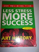 Less Stress More Success: Revision for Leaving Certificate: Art History (G & M Revision Time) by Aine Ni Charthaigh (2000-01-06)