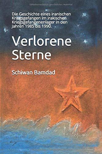 Verlorene Sterne: Die Geschichte eines iranischen Kriegsgefangen im irakischen Kriegsgefangenenlager in den Jahren 1985 bis 1990.