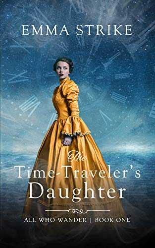 The Time Traveler\'s Daughter: All Who Wander Book 1 (English Edition)