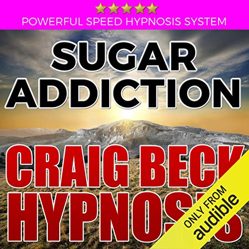 Sugar Addiction: Craig Beck Hypnosis audiobook cover art