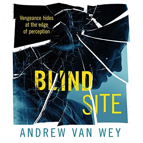 Blind Site Audiobook By Andrew Van Wey cover art