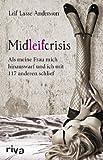 Midleifcrisis: Als meine Frau mich hinauswarf und ich mit 117 anderen schlief - Leif Lasse Andersson