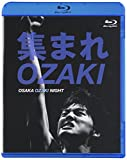 集まれOZAKI~OSAKA OZAKI NIGHT~ Blu-ray