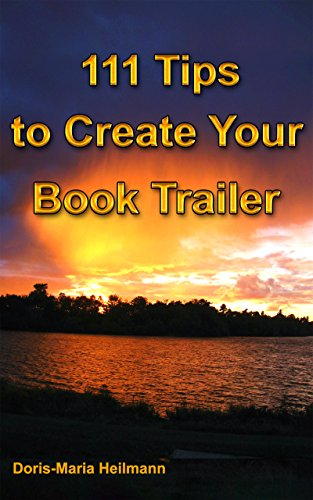 Book: 111 Tips to Create Your Book Trailer by Doris Maria Heilmann