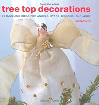 Hardcover Tree Top Decorations by Emma Hardy (2008-08-01) Book