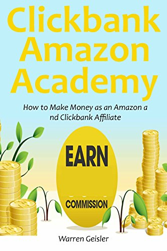 Clickbank - Amazon Academy: How to Make Money as an Amazon and Clickbank Affiliate (2 in 1 bundle) (English Edition)