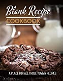 """Blank Recipe Cookbook: a Place for all those YUMMY Recipes: Blank Empty Recipe Cookbook /  Journal to Write in, ... Gift for Men, Women, Husband, ... Chip Cookie & Milk Design (8.5"""" x 11"""")"""