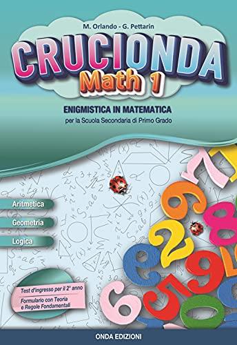 Crucionda math. Enigmistica in matematica. Per la Scuola media. Con espansione online (Vol. 1)