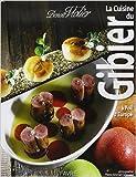 La cuisine du gibier à poil d'Europe de Benoit Violier ,Blaise Guignard,Pierre-michel Delessert (Photographies) ( 13 novembre 2013 ) - 13/11/2013