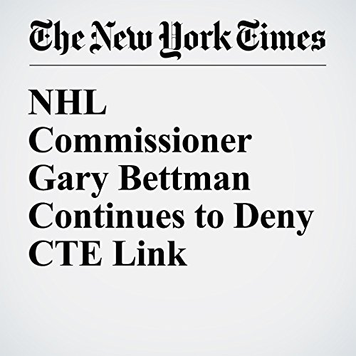 NHL Commissioner Gary Bettman Continues to Deny CTE Link audiobook cover art