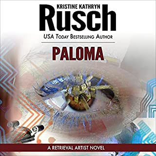 Paloma     A Retrieval Artist Novel              By:                                                                                                                                 Kristine Kathryn Rusch                               Narrated by:                                                                                                                                 Jay Snyder                      Length: 12 hrs and 28 mins     455 ratings     Overall 4.4