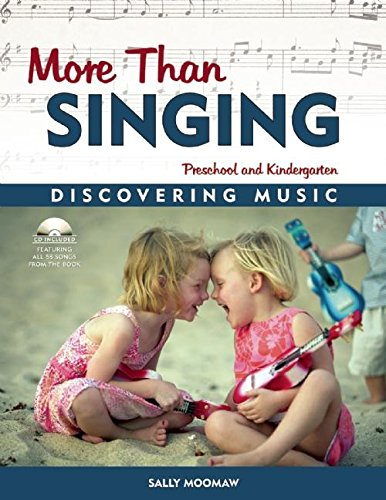 Compare Textbook Prices for More Than Singing: Discovering Music in Preschool and Kindergarten Pap/Com Edition ISBN 9781884834349 by Moomaw, Sally