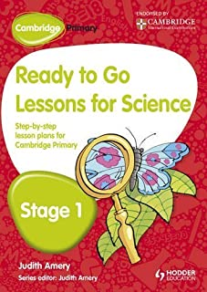 Ready to Go Lessons for Science, Stage 1: A Lesson Plan for Teachers (Cambridge Primary) Ill Tch edition by Amery, Judith (2012) Hardcover