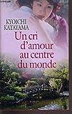 Un cri d'amour au centre du monde - Éd. France Loisirs - 26/02/2007
