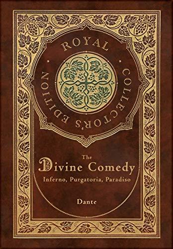 The Divine Comedy: Inferno, Purgatorio, Paradiso (Royal Collector's Edition) (Case Laminate Hardcover with Jacket): Inferno, Purgatorio, Paradiso