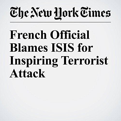 French Official Blames ISIS for Inspiring Terrorist Attack cover art