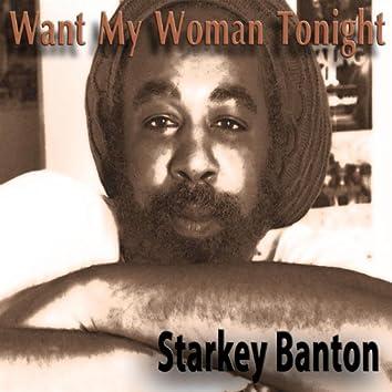 Want My Woman Tonight