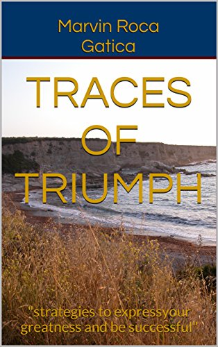 """TRACES OF TRIUMPH: """"strategies to express your greatness and be successful"""" (English Edition)"""