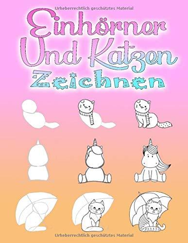 Einhörner und Katzen Zeichnen: Schritt für Schritt Zeichnen lernen für Kinder ab 6...