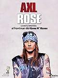 Axl Rose (Italian Edition)