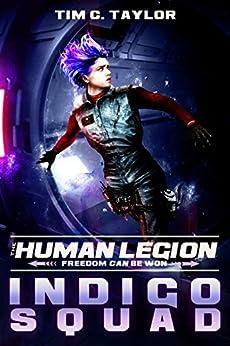 Indigo Squad (The Human Legion Book 2) by [Tim C. Taylor]
