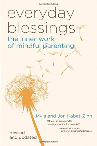 Everyday Blessing: The Inner Work of Mindful Parenting
