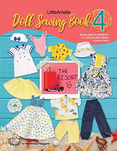 Compare Textbook Prices for LittleAmelie Doll Sewing Book 4: The Resort: Total of 10 doll clothes sewing patterns with instruction photos  ISBN 9798587455405 by PoppyW, LittleAmelie by