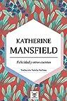 Felicidad y otros cuentos par Mansfield
